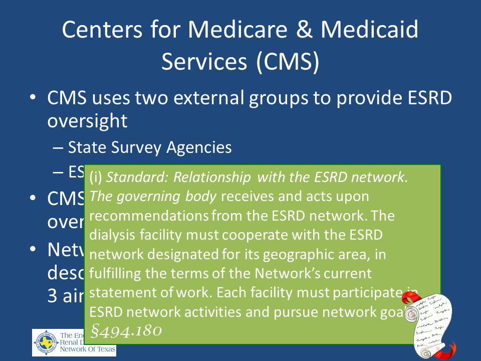 Centers for Medicare & Medicaid Services (CMS) CMS Chief Operating Officer and Acting Administrator Marilyn Tavenner The Networks are uniquely positioned to ensure full participation of the ESRD community in achieving the AIMS of the NQS.
