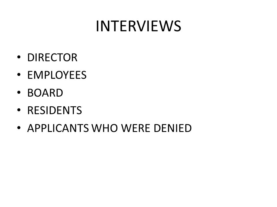 INTERVIEWS DIRECTOR EMPLOYEES BOARD RESIDENTS APPLICANTS WHO WERE DENIED