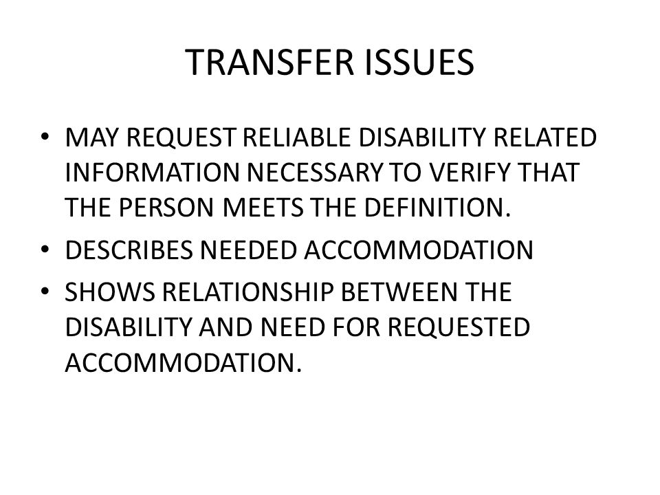 TRANSFER ISSUES MAY REQUEST RELIABLE DISABILITY RELATED INFORMATION NECESSARY TO VERIFY THAT THE PERSON MEETS THE DEFINITION.