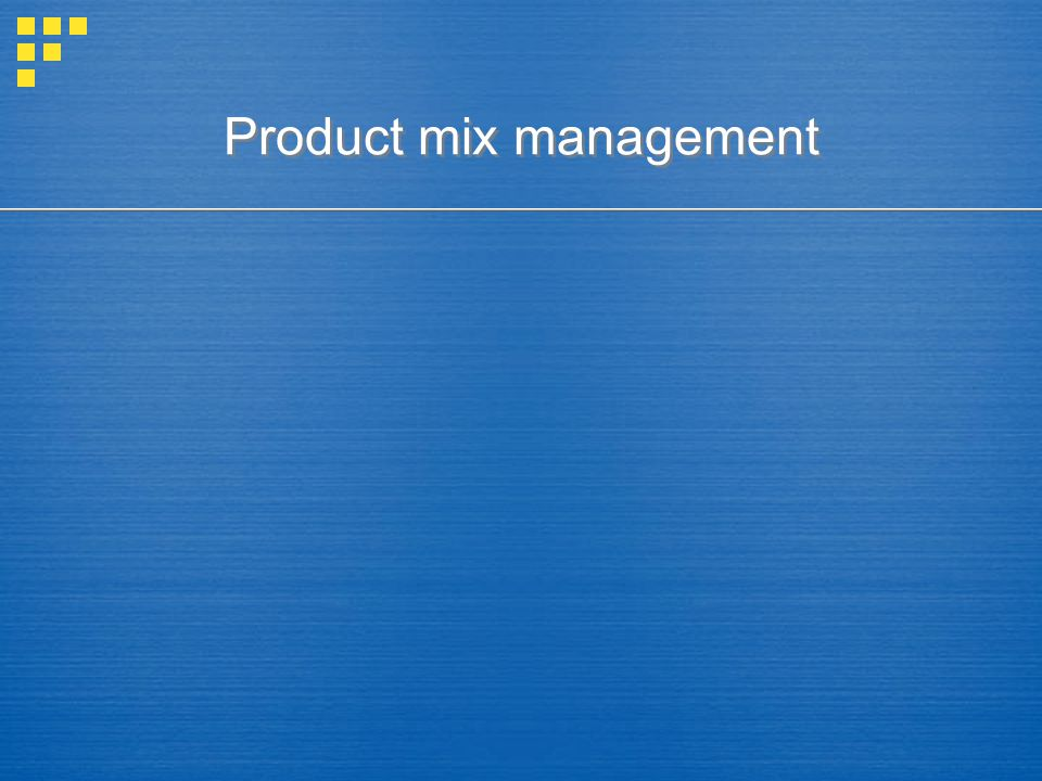 Product mix management
