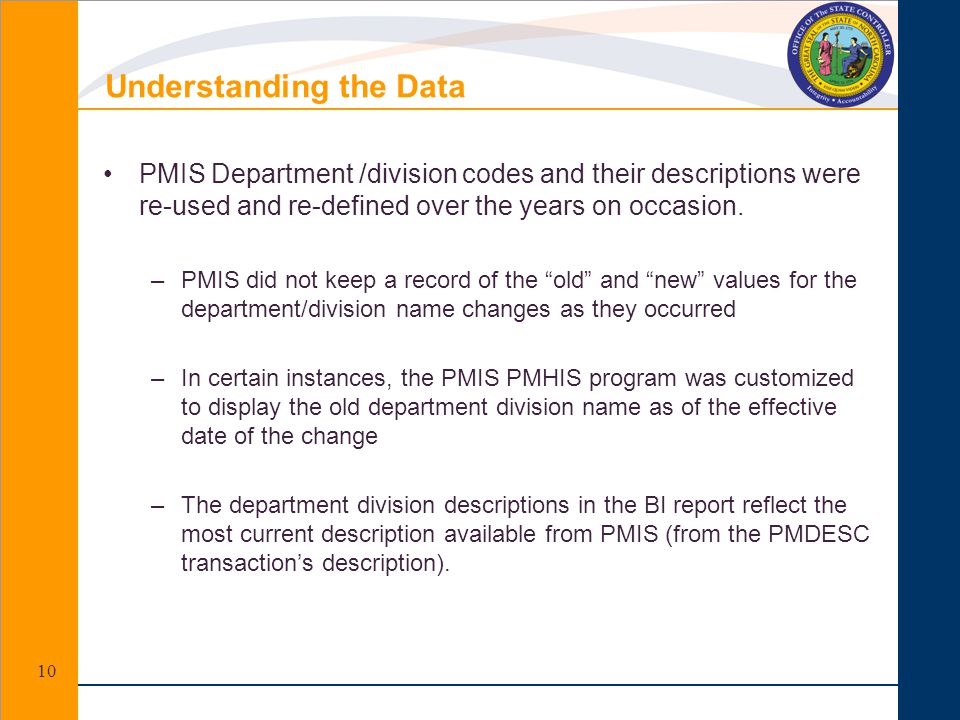 Understanding the Data PMIS Department /division codes and their descriptions were re-used and re-defined over the years on occasion. –PMIS did not ke