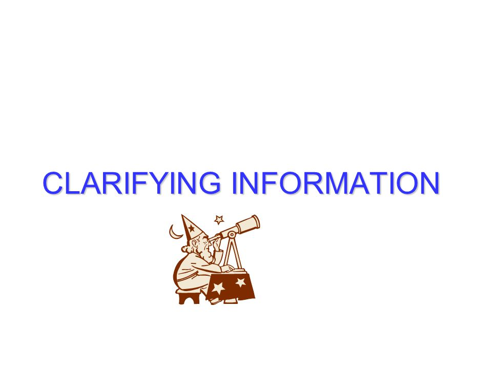CLARIFYING INFORMATION