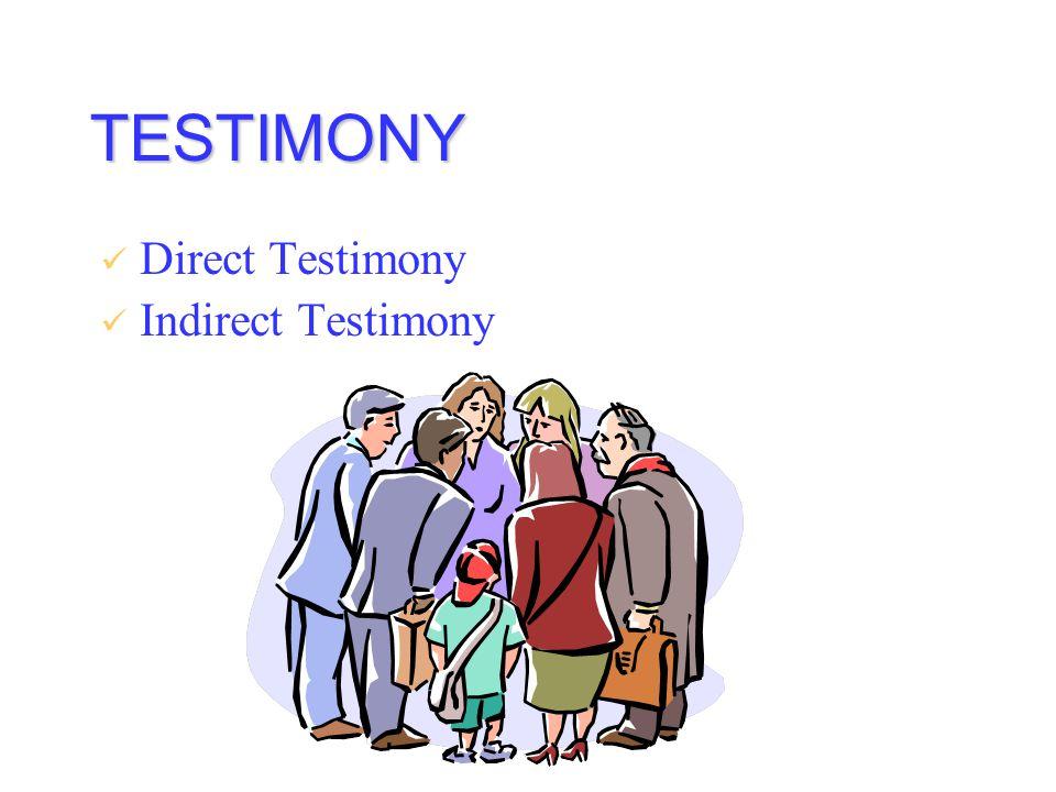 TESTIMONY Direct Testimony Indirect Testimony