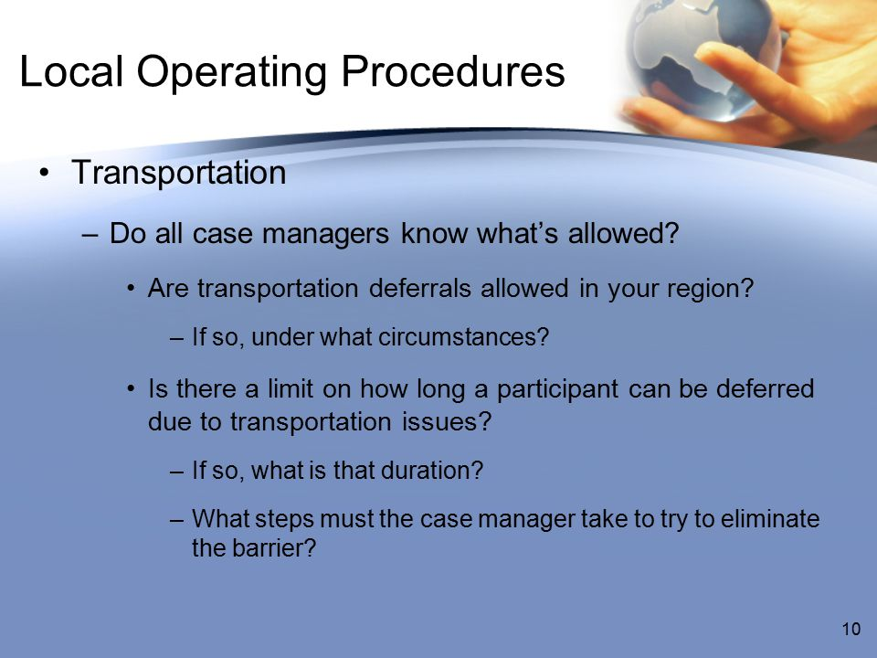 10 Local Operating Procedures Transportation –Do all case managers know what's allowed.