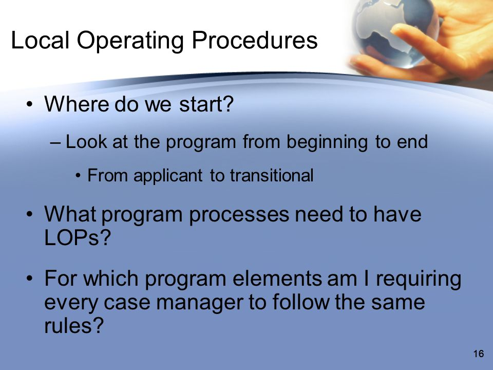 16 Local Operating Procedures Where do we start.