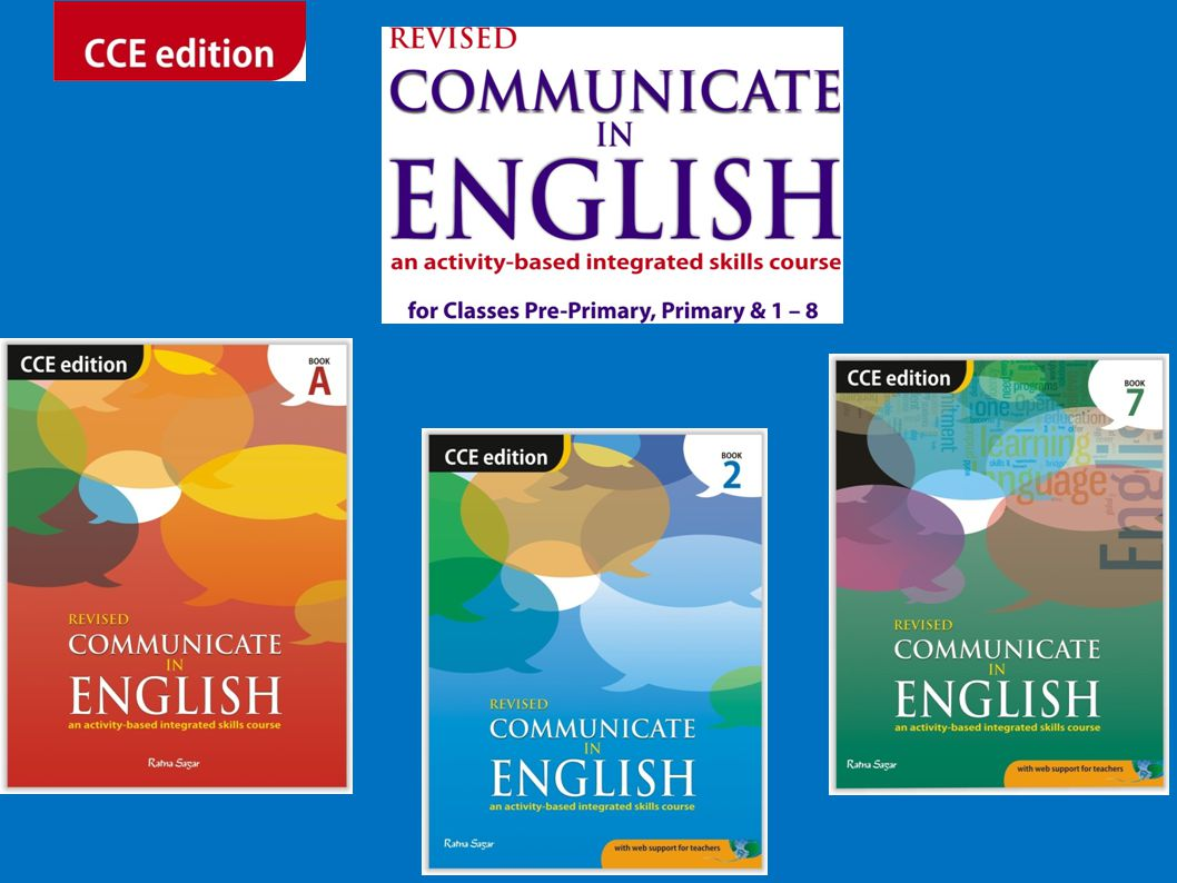 Revised Communicate in English CCE edition is an activity-based integrated skills course with a cross-curricular approach that will equip learners to communicate and express themselves in English.