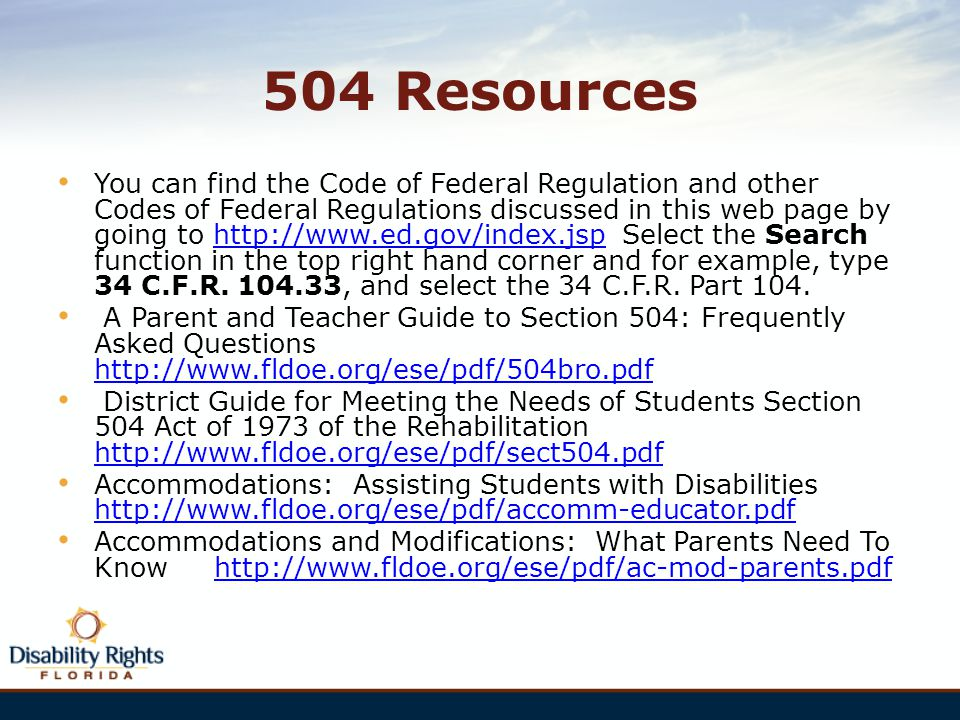 504 Resources You can find the Code of Federal Regulation and other Codes of Federal Regulations discussed in this web page by going to http://www.ed.