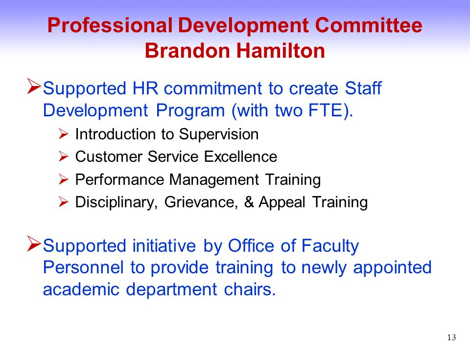 Professional Development Committee Brandon Hamilton  Faculty Grievance Policy revised.