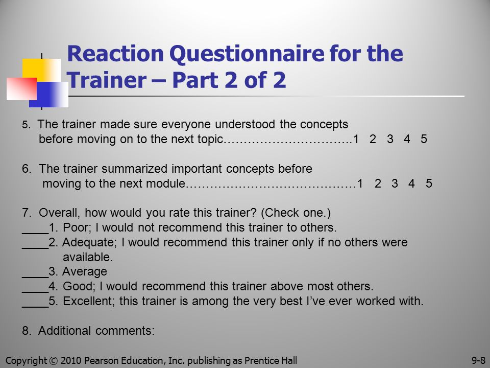 Reaction Questionnaire for the Trainer – Part 2 of 2 5. The trainer made sure everyone understood the concepts before moving on to the next topic……………