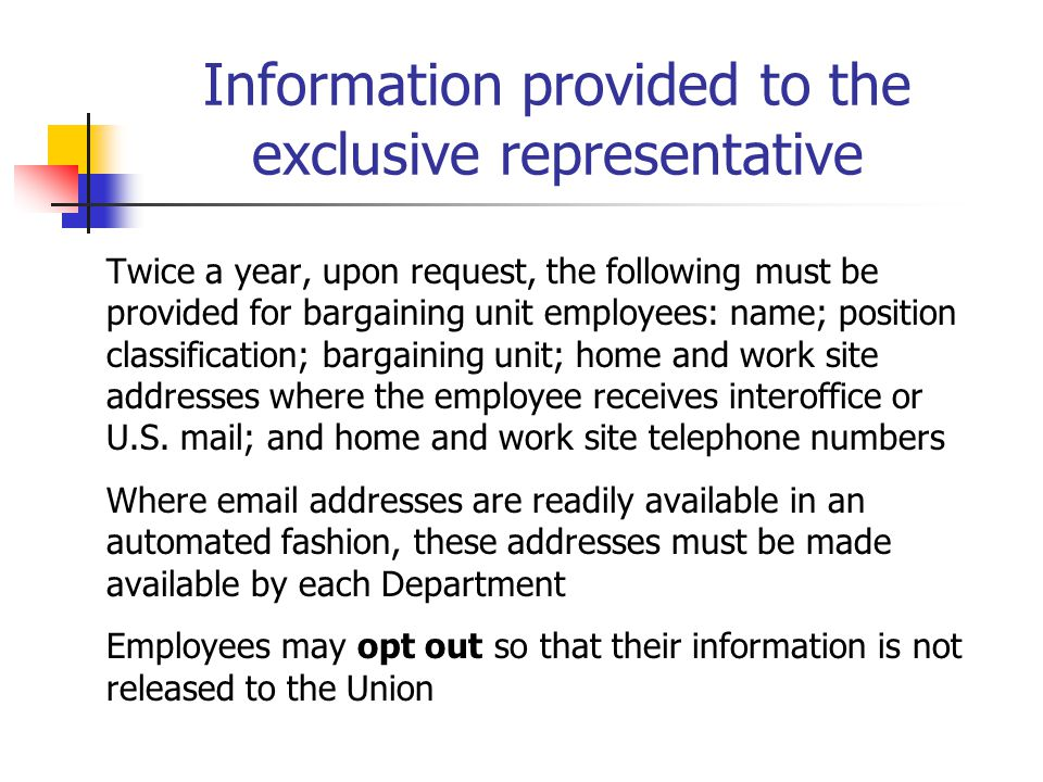 Information provided to the exclusive representative Twice a year, upon request, the following must be provided for bargaining unit employees: name; p