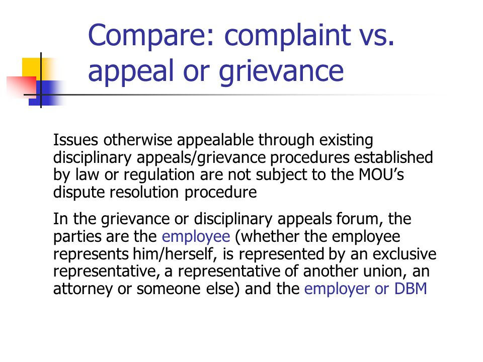 Compare: complaint vs. appeal or grievance Issues otherwise appealable through existing disciplinary appeals/grievance procedures established by law o