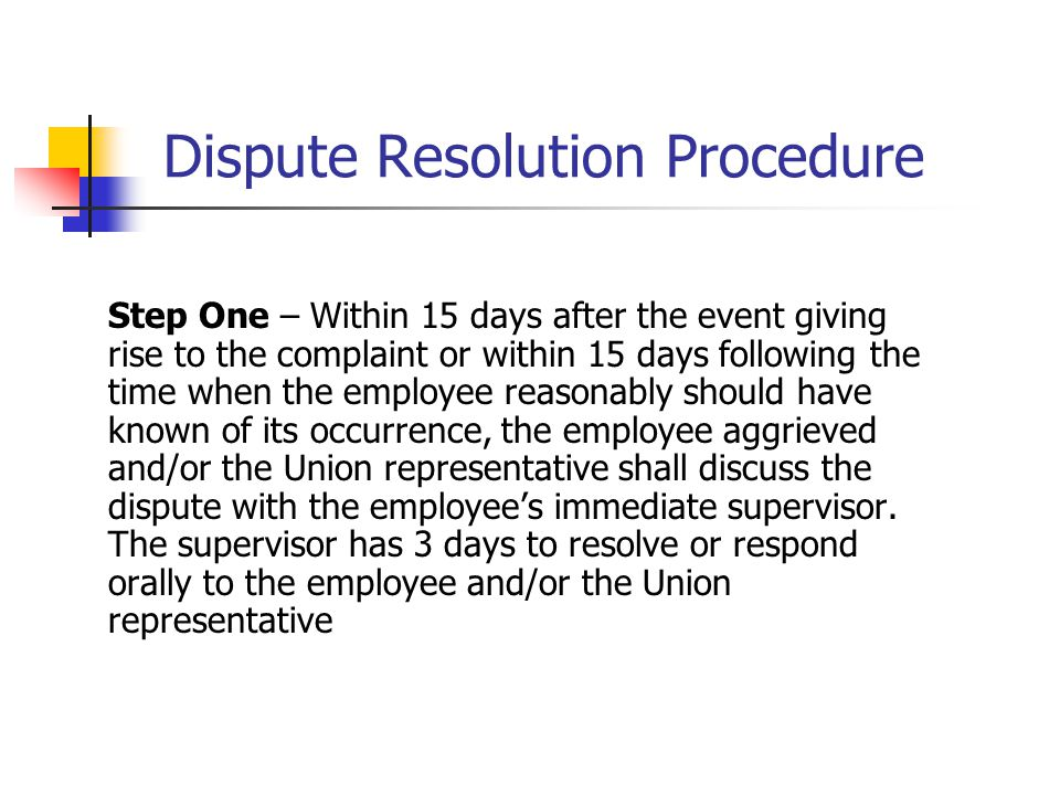 Dispute Resolution Procedure Step One – Within 15 days after the event giving rise to the complaint or within 15 days following the time when the empl
