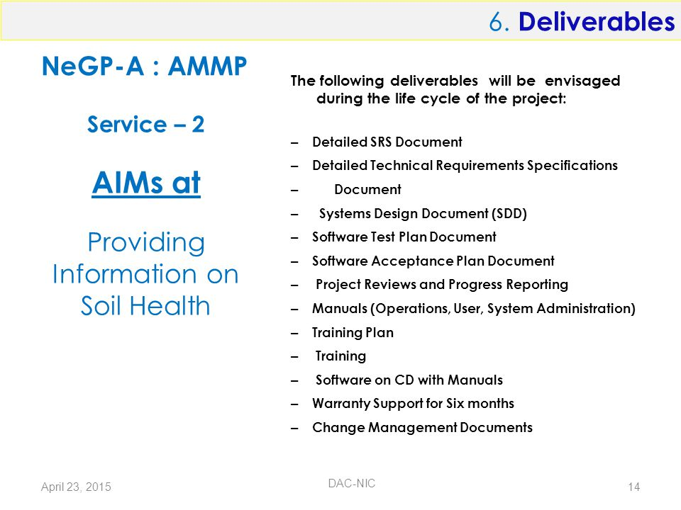 NeGP-A : AMMP The following deliverables will be envisaged during the life cycle of the project: – Detailed SRS Document – Detailed Technical Requirem