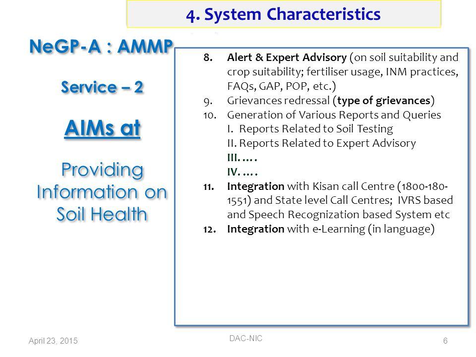 NeGP-A : AMMP 8.Alert & Expert Advisory (on soil suitability and crop suitability; fertiliser usage, INM practices, FAQs, GAP, POP, etc.) 9.Grievances