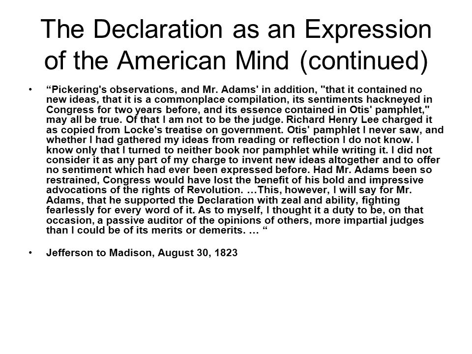 "The Declaration as an Expression of the American Mind (continued) ""Pickering's observations, and Mr. Adams' in addition,"