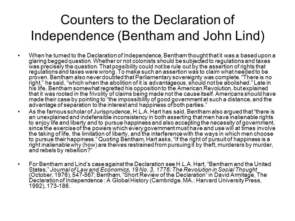 Counters to the Declaration of Independence (Bentham and John Lind) When he turned to the Declaration of Independence, Bentham thought that it was a b