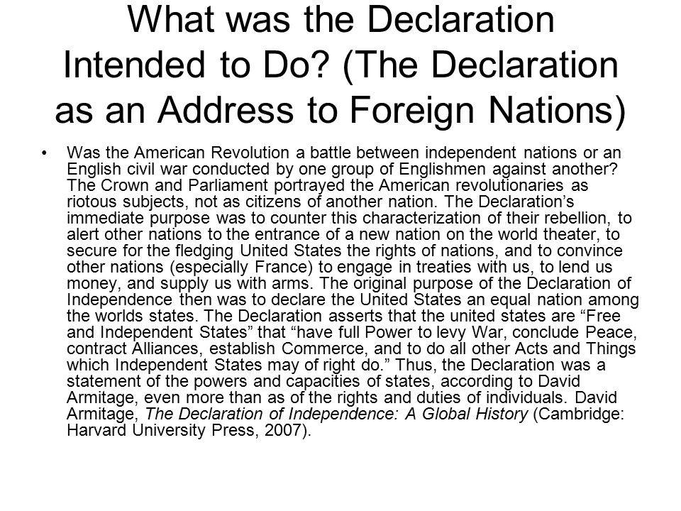What was the Declaration Intended to Do? (The Declaration as an Address to Foreign Nations) Was the American Revolution a battle between independent n