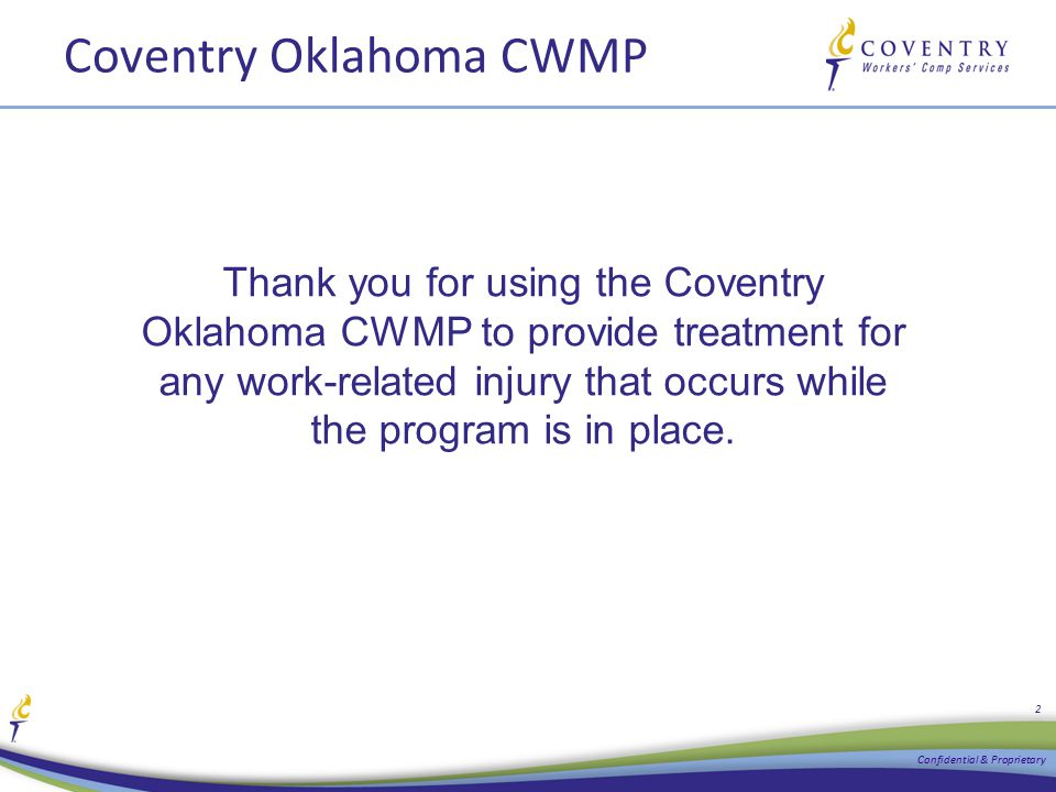 Coventry Oklahoma CWMP Thank you for using the Coventry Oklahoma CWMP to provide treatment for any work-related injury that occurs while the program i