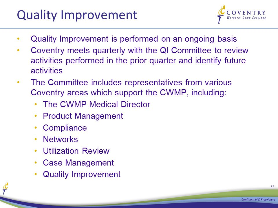 Quality Improvement Quality Improvement is performed on an ongoing basis Coventry meets quarterly with the QI Committee to review activities performed