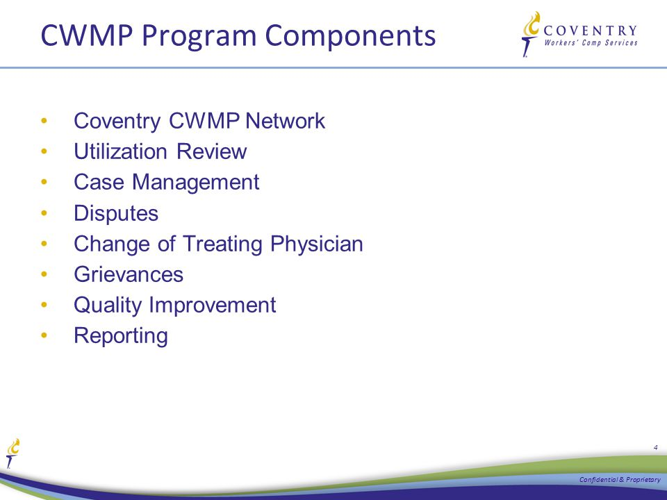 CWMP Program Components Coventry CWMP Network Utilization Review Case Management Disputes Change of Treating Physician Grievances Quality Improvement