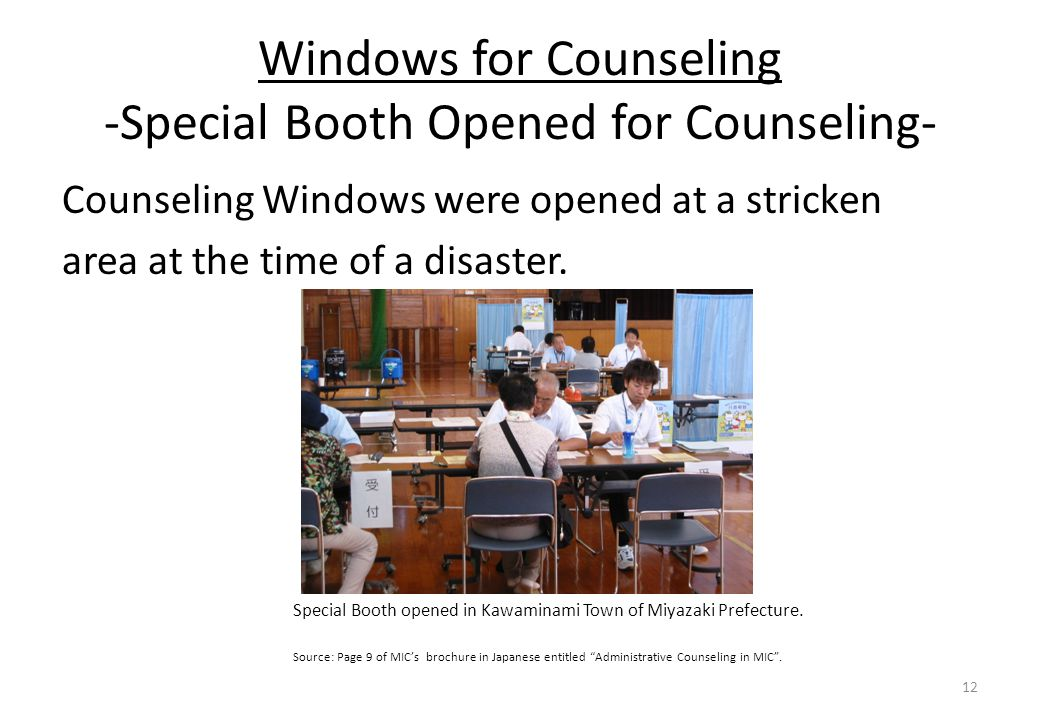 Windows for Counseling -Special Booth Opened for Counseling- Counseling Windows were opened at a stricken area at the time of a disaster.