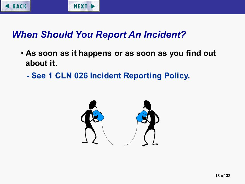 18 of 33 When Should You Report An Incident.