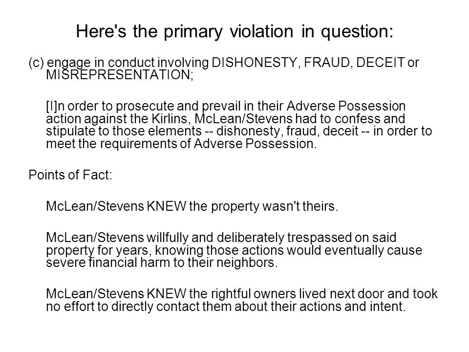 Here's the primary violation in question: (c) engage in conduct involving DISHONESTY, FRAUD, DECEIT or MISREPRESENTATION; [I]n order to prosecute and