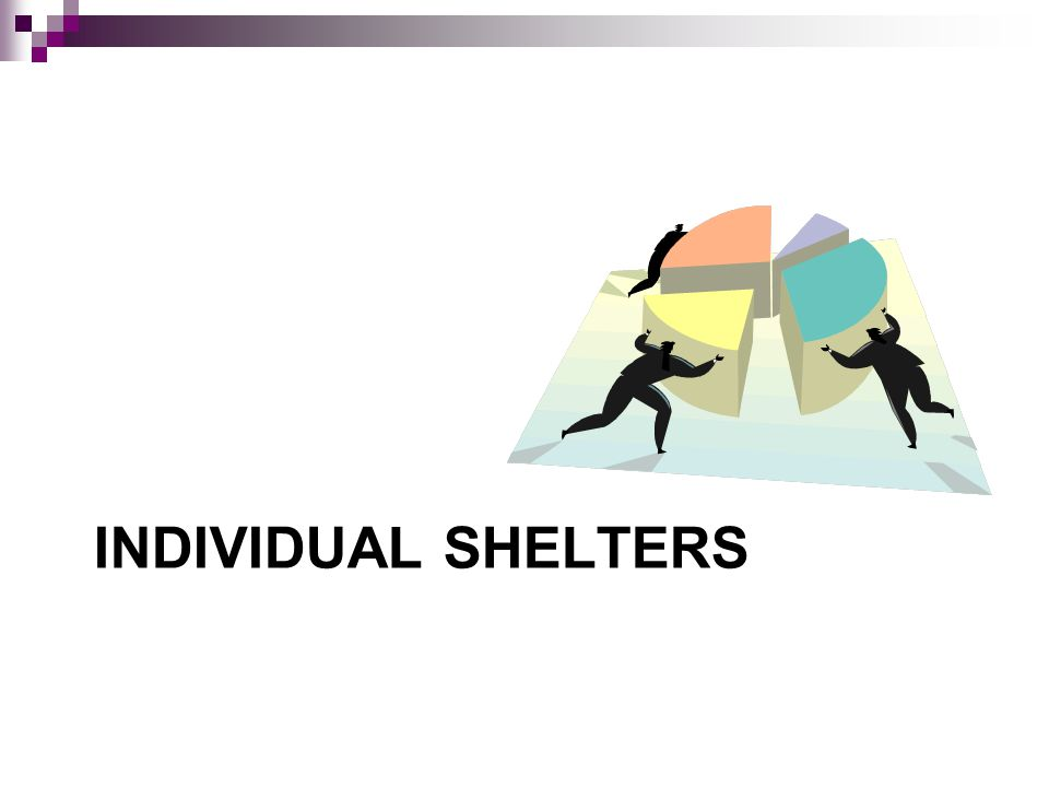 INDIVIDUAL SHELTERS