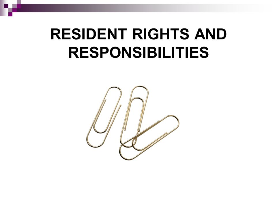 RESIDENT RIGHTS AND RESPONSIBILITIES