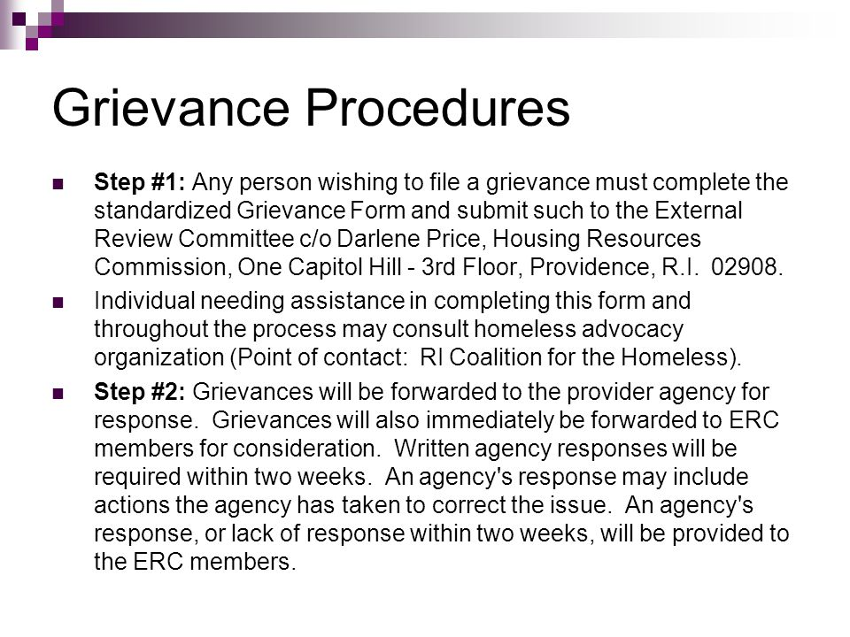 Grievance Procedures Step #1: Any person wishing to file a grievance must complete the standardized Grievance Form and submit such to the External Rev
