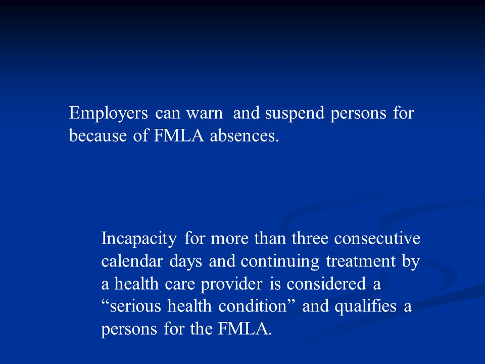 Employers can warn and suspend persons for because of FMLA absences.