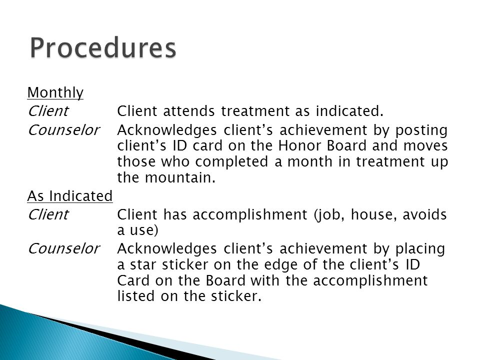 Monthly Client Client attends treatment as indicated.