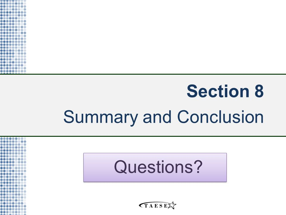 Section 8 Summary and Conclusion Questions