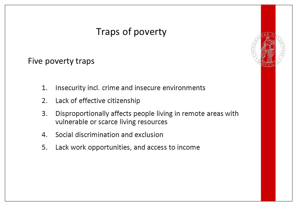 Traps of poverty Five poverty traps 1.Insecurity incl.