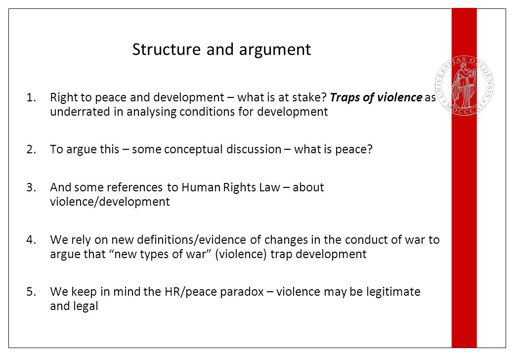 Structure and argument 6.We turn to our main issue: Peace and development - what is causing what.