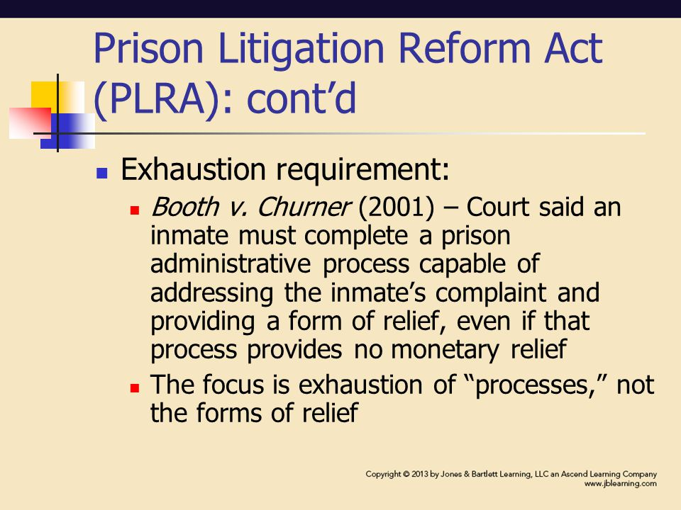 Prison Litigation Reform Act (PLRA): cont'd Exhaustion requirement: Booth v.