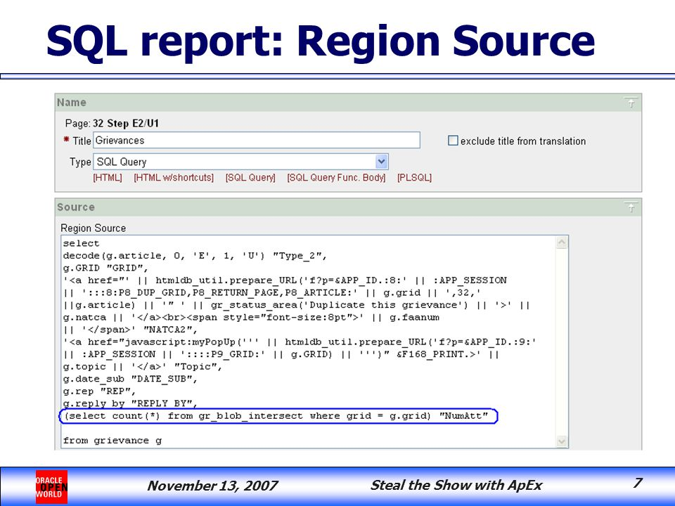 November 13, 2007 Steal the Show with ApEx 7 SQL report: Region Source