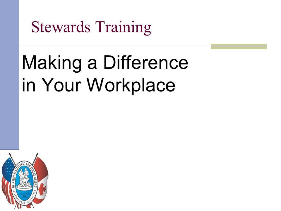 Stewards Training Making a Difference in Your Workplace