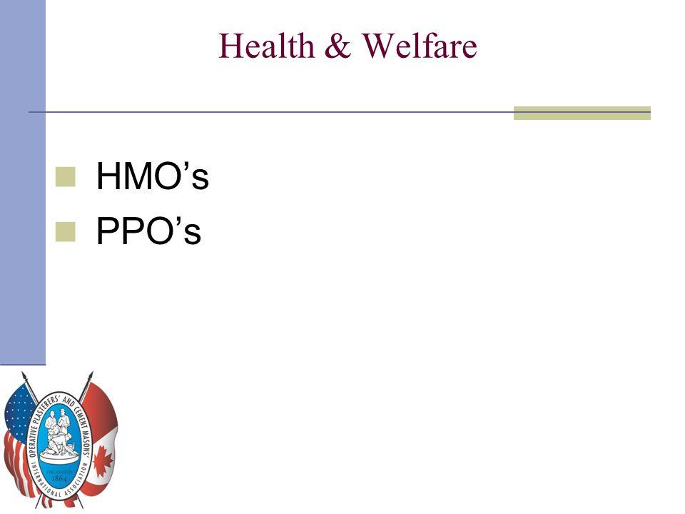 Health & Welfare HMO's PPO's