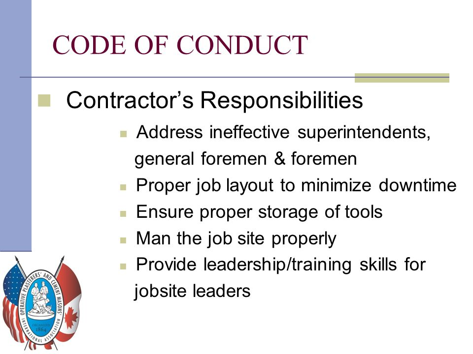Contractor's Responsibilities Address ineffective superintendents, general foremen & foremen Proper job layout to minimize downtime Ensure proper stor
