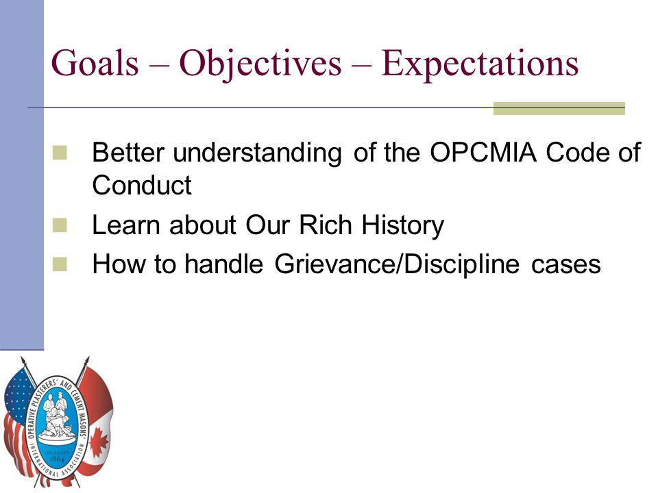 OPCMIA History ■ They also were to acquaint local unions with the names of unworthy members who had to be disciplined or otherwise penalized as well as the names of incompetent applicants for membership.