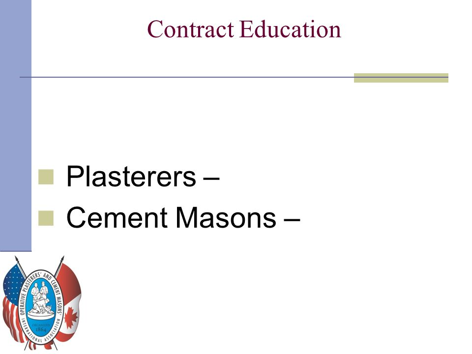 Contract Education Plasterers – Cement Masons –