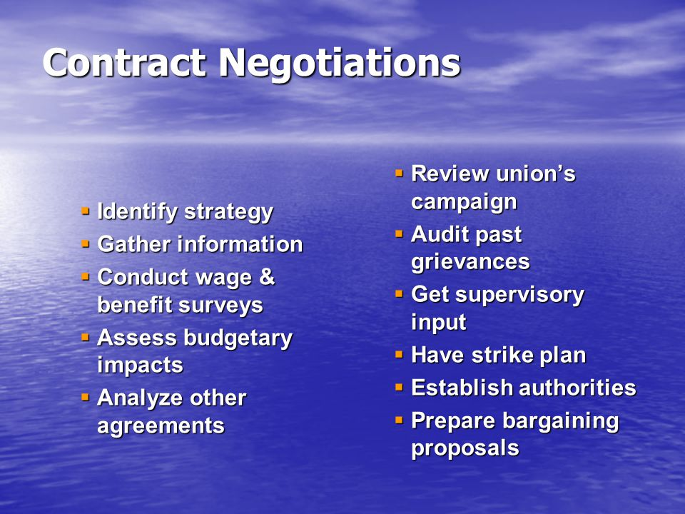  Identify strategy  Gather information  Conduct wage & benefit surveys  Assess budgetary impacts  Analyze other agreements  Review union's campa