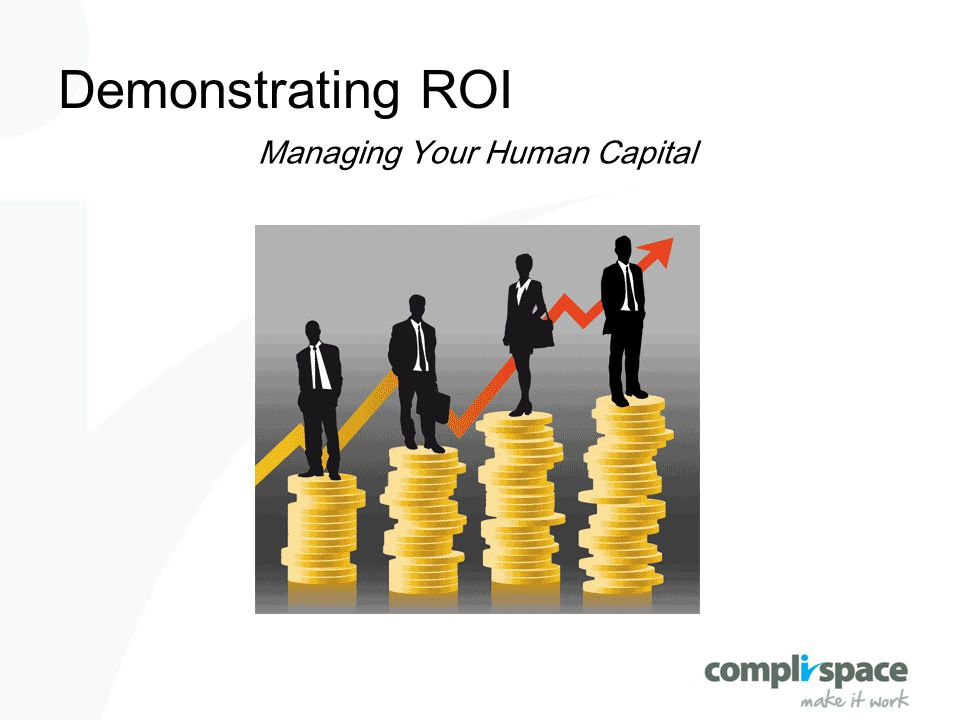 Demonstrating ROI Managing Your Human Capital