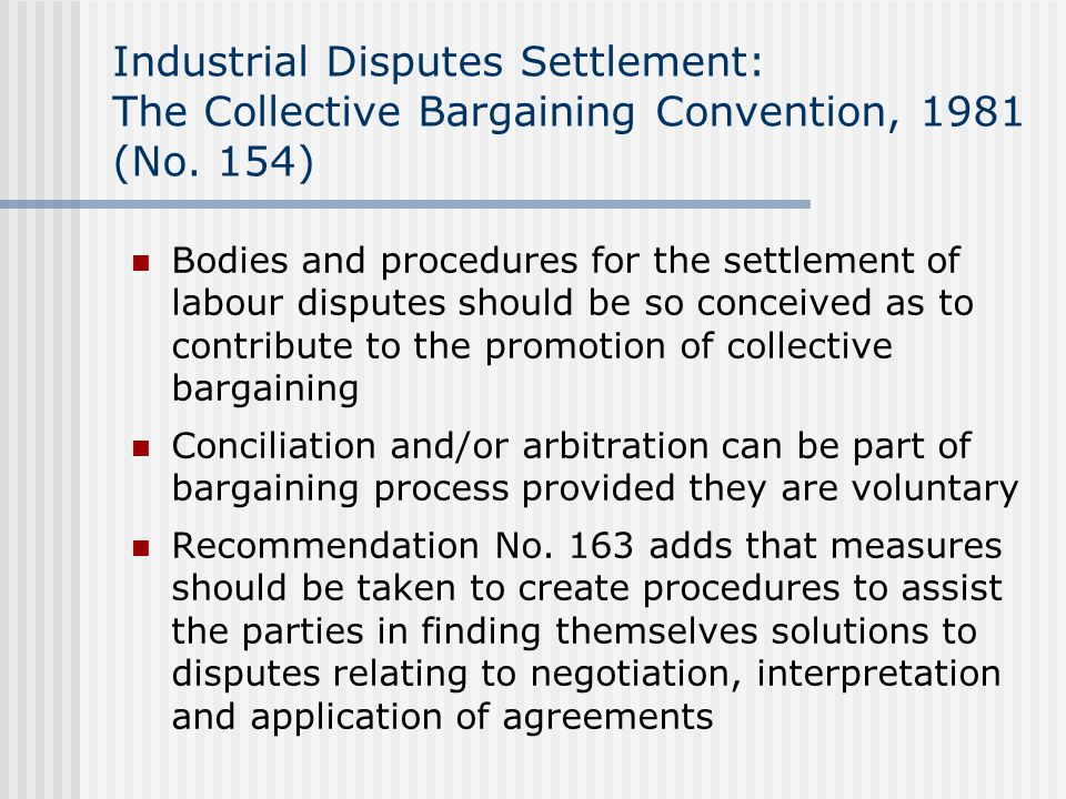 Industrial Disputes Settlement: The Collective Bargaining Convention, 1981 (No.