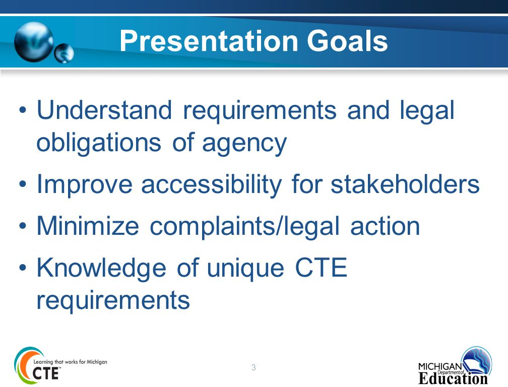 3 Presentation Goals Understand requirements and legal obligations of agency Improve accessibility for stakeholders Minimize complaints/legal action K