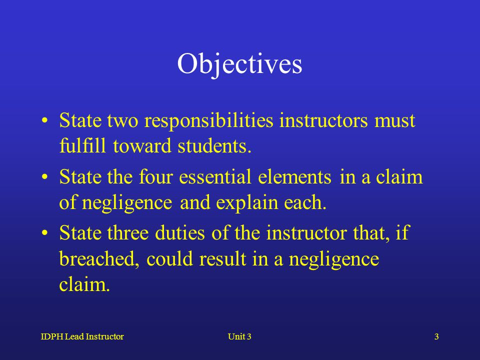 IDPH Lead InstructorUnit 33 Objectives State two responsibilities instructors must fulfill toward students.