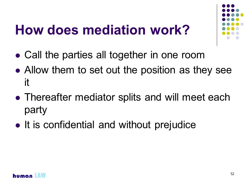 52 How does mediation work.