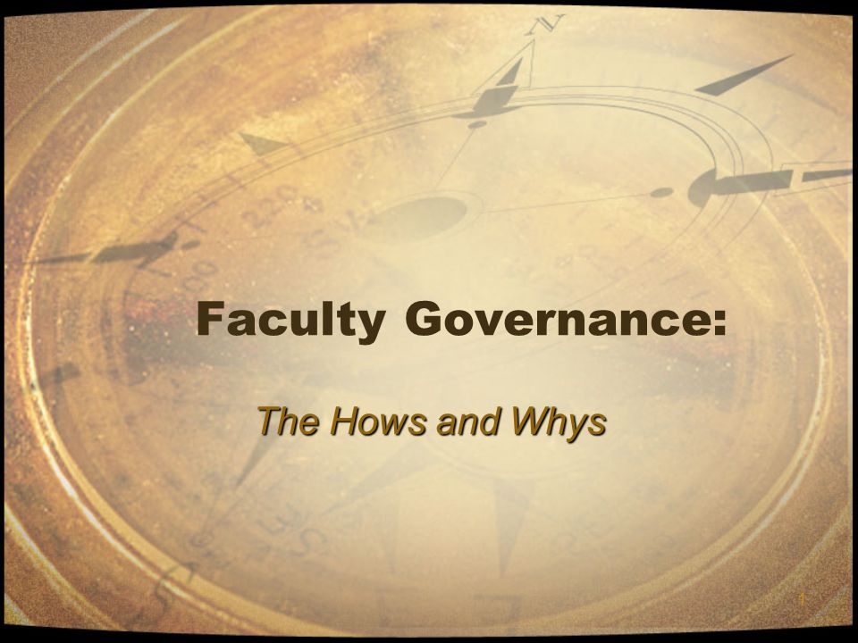 1 Faculty Governance: The Hows and Whys