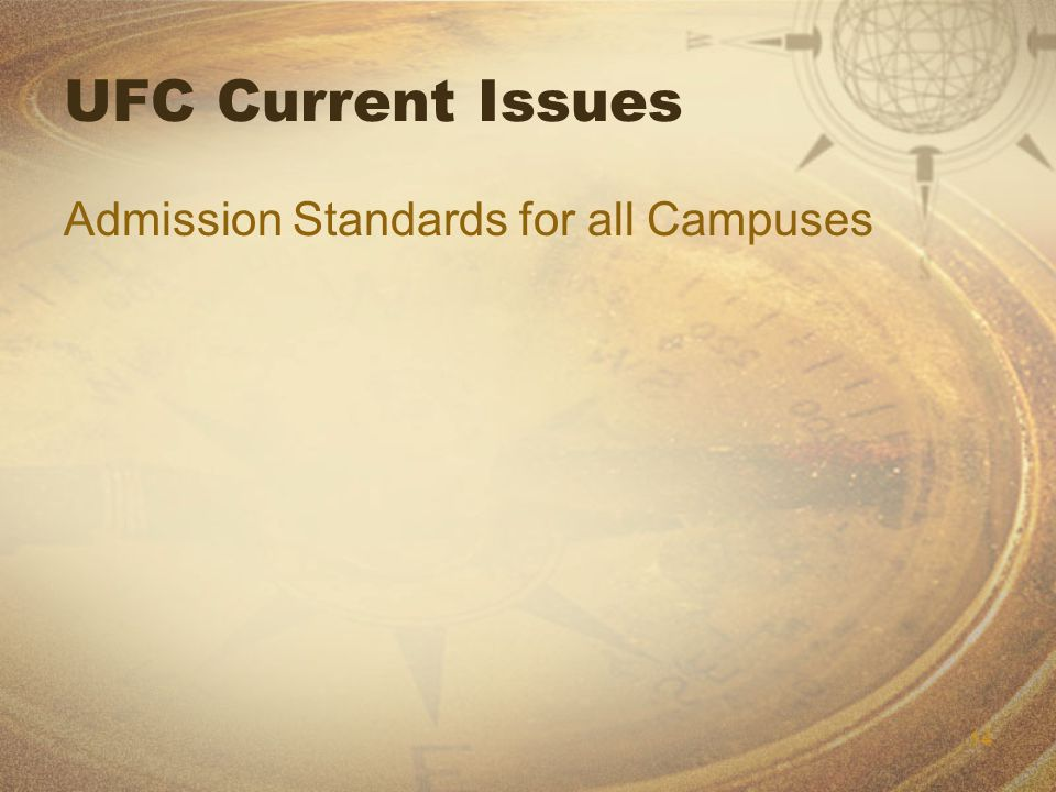 14 UFC Current Issues Admission Standards for all Campuses